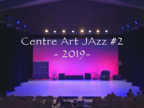 Gala du Centre Art Jazz #2 Année 2019